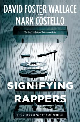 Signifying Rappers By Costello, Mark/ Wallace, David Foster