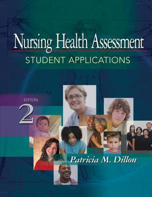 Nursing Health Assessment By Dillon, Patricia M.